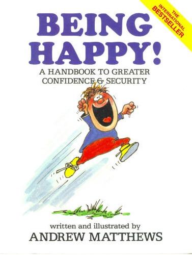 Being Happy - Andrew Matthews
